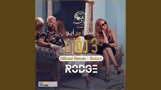 3 Daqat Rodge Official Remix