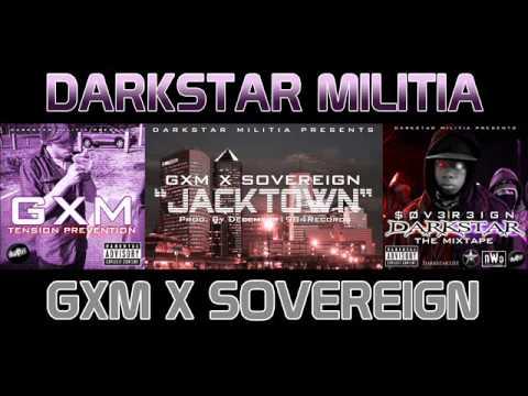 """Gxm X Sovereign - """"Jacktown"""" ( Darkstar Militia ) *Official*"""