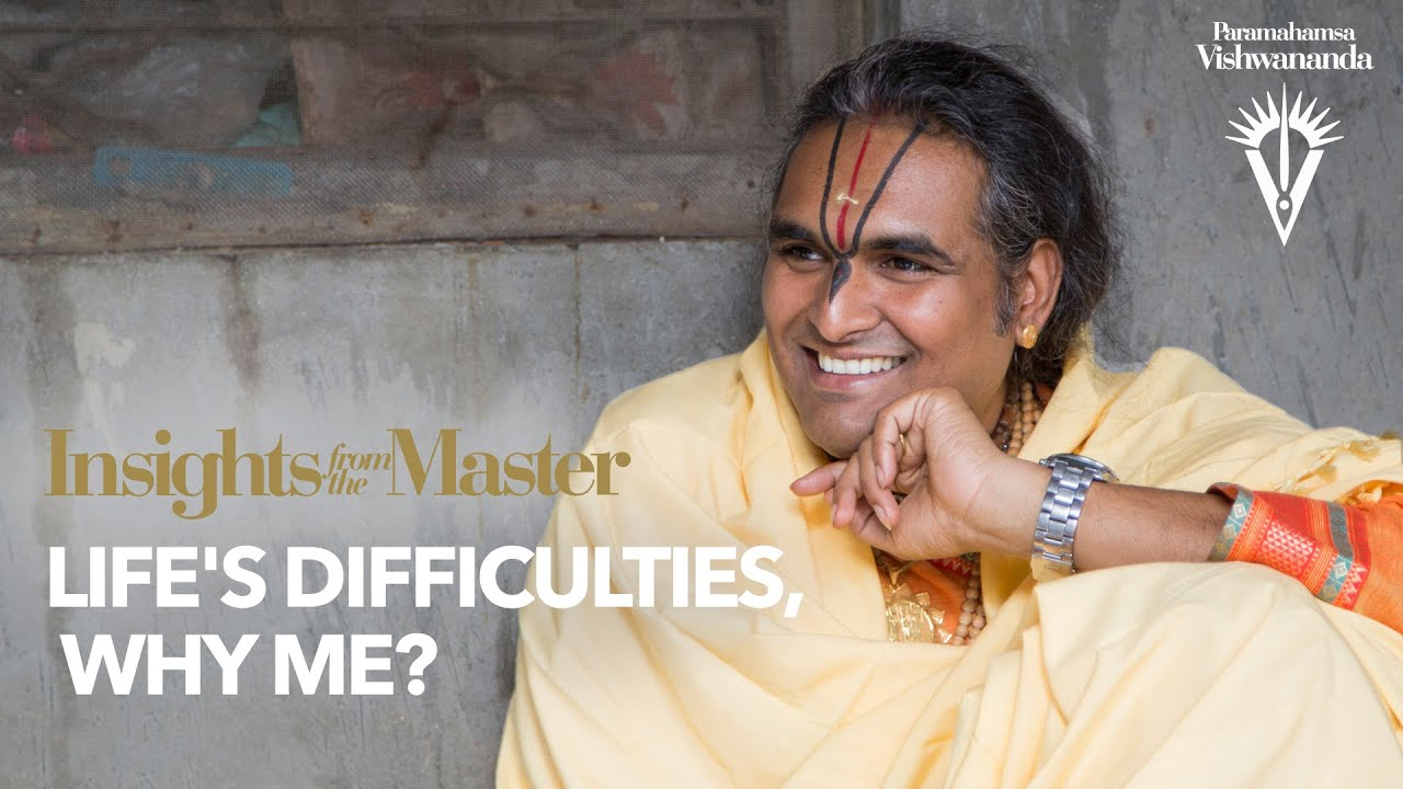 Life's Difficulties, Why Me? | Insights from the Master