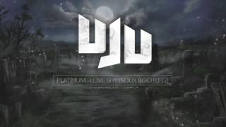 Platinum - Love Shy (Solix Bootleg) (Free Download)