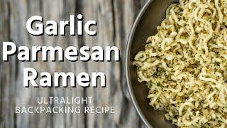 Garlic Parmesan Ramen Recipe | Ultralight Backpacking Meal