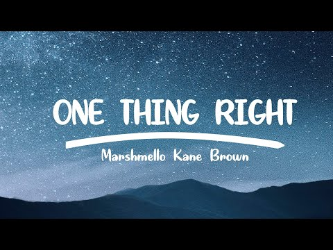 Marshmello - One Thing Right (Lyrics) feat. Kane Brown