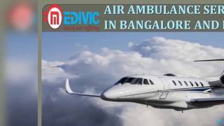 Get Unparallel Medical Care by Medivic Air Ambulance Service in Bangalore