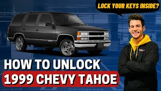 How To Unlock 1999 Chevy Tahoe
