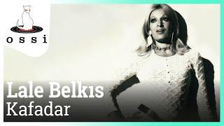Lale Belkıs / Kafadar