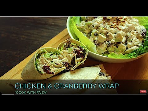 CHICKEN & CRANBERRY WRAP *COOK WITH FAIZA*