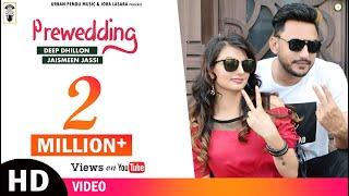 Pre Wedding  Deep Dhillon, Jaismenn Jassi