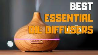Best Essential Oil Diffuser in 2020 - Top 6 Essential Oil Diffuser Picks