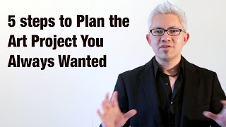 5 steps to Plan the Art Project You Always Wanted