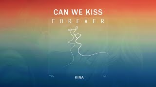 Kina - Can We Kiss Forever? || Special Version 1 Hour