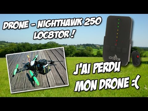 nighthawk-250--jai-perdu-mon-drone--loc8tor---drone--modelisme-