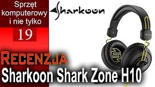 Słuchawki Sharkoon Shark Zone H10 - unboxing i recenzja