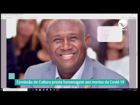 Comissão de Cultura presta homenagem às vítimas da Covid - 10/05/21