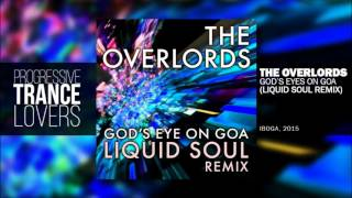 The Overlords - God's Eye On Goa (Liquid Soul Remix)