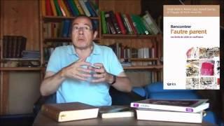 Serge Bédère : Rencontrer l'autre parent