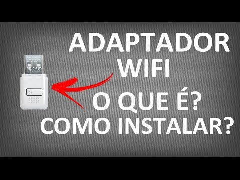 Adaptador WiFi - Como Funciona? Como instalar? (No Windows)