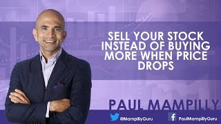 Sell your stock instead of buying more when price drops - Paul Mampilly