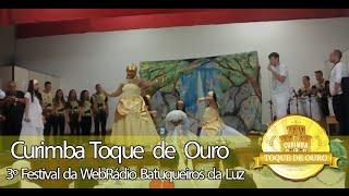 Curimba Toque de Ouro - 3º Festival da WebRádio Batuqueiros da Luz