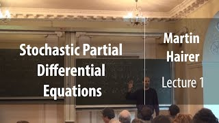 Lecture 1 | Stochastic Partial Differential Equations | Martin Hairer | Лекториум