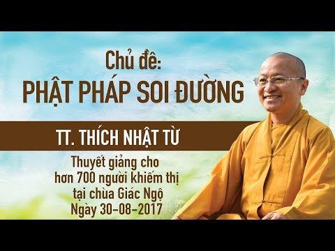 Phật pháp soi đường - TT. Thích Nhật Từ