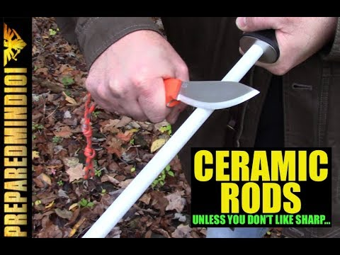 Ceramic Rods: Unless…You Don't Like Sharp?  – Preparedmind101