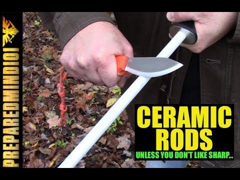 Ceramic Rods: Unless…You Don't Like Sharp?  – Preparedmind101