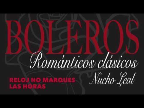 Reloj No Marques las Horas - Boleros Románticos Clásicos del Ayer. Música Boleros del recuerdo