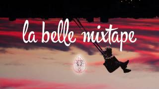 La Belle Mixtape   The Wild Life   Gamper & Dadoni