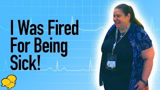 View the video Nurse fired for being sick!!!
