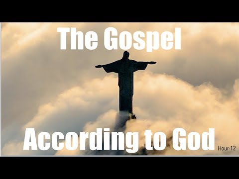 #12 THE GOSPEL ACCORDING TO GOD