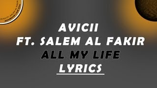 LYRICS - Avicii Ft. Salem Al Fakir - All My Life You make me (Someone like you) [NEW] 2013