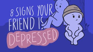 8 Signs Your Friend Is Depressed
