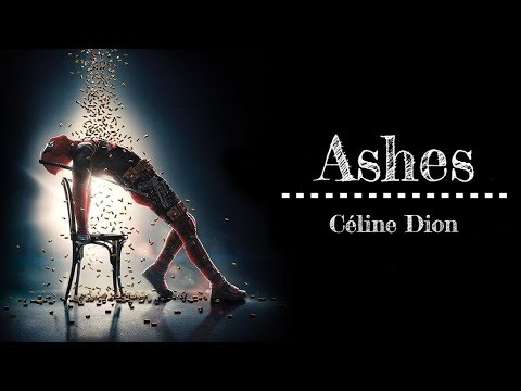 ► Ashes《灰燼》- Céline Dion - Movie Soundtrack From Deadpool 2 中英字幕 Mp3