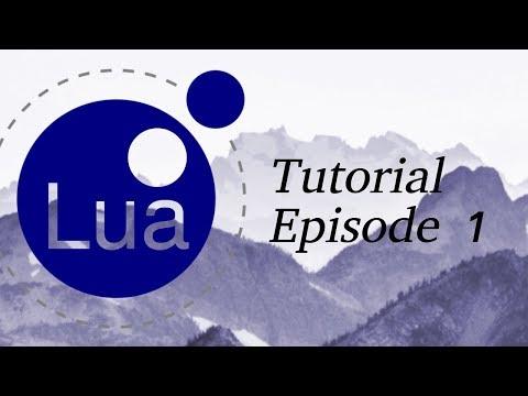 Lua Programming Tutorial   Episode 1   The basics