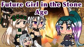 •The Future Girl In The Stone Age • Gacha Life ( GLMM )