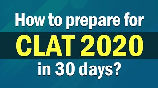 How to prepare for CLAT 2020 in 30 days? | Expert Speak | Amit Poddar