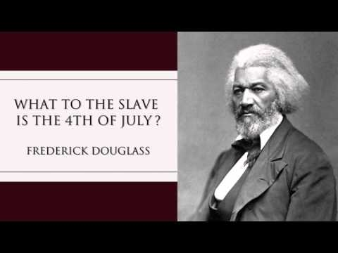 Frederick Douglass | What To The Slave Is The 4th of July?