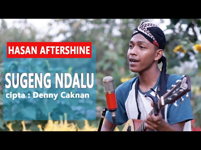 Sugeng ndalu -   Denny caknan ,Cover by  Hasan Aftershine