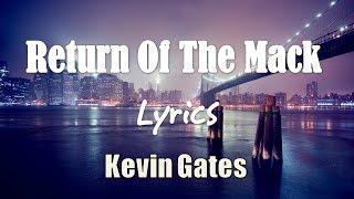 Download Kevin Gates Return Of The Mack Lyrics Mp3 and Video