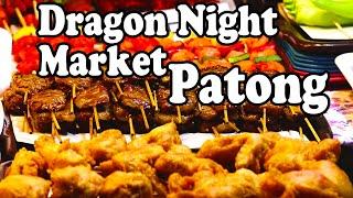 Patong Night Market: Thai Street Food At Dragon Night Market, Phuket Thailand. Phuket Food Guide