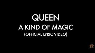 Queen - A Kind Of Magic (Official Lyric Video)