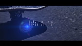ALEX THE KID - Skate or Lie