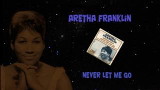 Aretha Franklin - Never let me go (version originale de 1967)