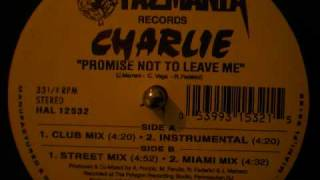 """Charlie """"Promise Not To Leave Me"""""""
