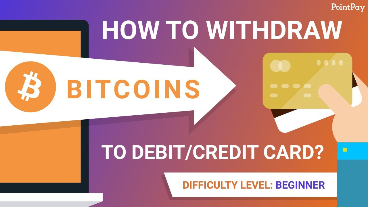 How to withdraw Bitcoin to your debit/credit card?