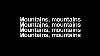 LSD   Mountains (lyrics) Ft. Sia, Diplo, Labrinth
