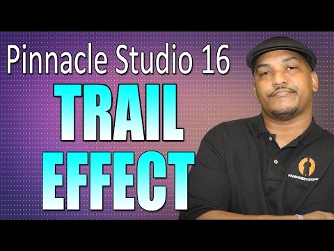 Pinnacle Studio 16 & 17 – Trail Effect Tutorial