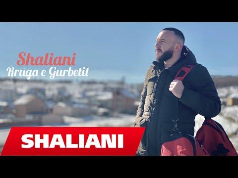 Shaliani - Rruga e Gurbetit
