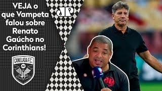 Veja o que Vampeta falou sobre possível vinda de Renato Gaúcho para o Corinthians