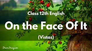 On the Face of It Class 12 English (Vistas ) |  CBSE Class 12 | English | Video Lecture in Hindi
